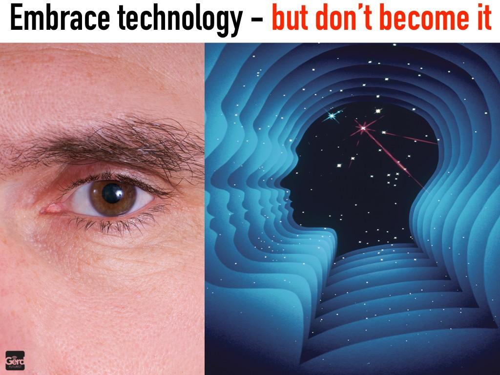 embrace technology dont become Big Data Technology Humanity 2020 Futurist Gerd Leonhard.031